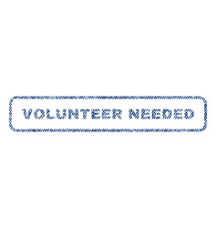 Volunteer needed textile stamp vector
