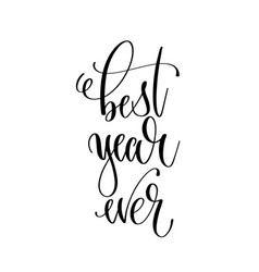 best year ever - hand lettering inscription text vector image