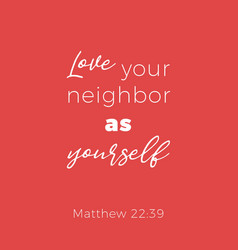 Biblical phrase from matthew 2239 love your vector