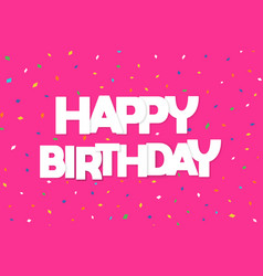 happy birthday party confetti greeting card vector image