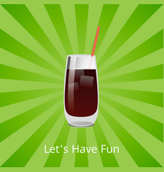 Lets have fun vodka or rum cola cocktail with ice vector