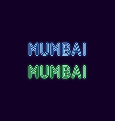 Neon name of mumbai city in india vector