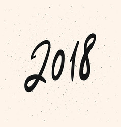 2018 new year calligraphy phrase greeting card vector image