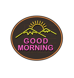good morning neon sign vector image