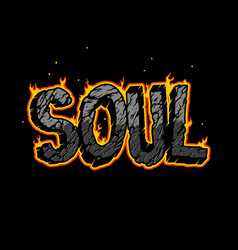 Vintage burning soul lettering vector