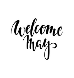 welcome may hand drawn calligraphy and brush pen vector image vector image