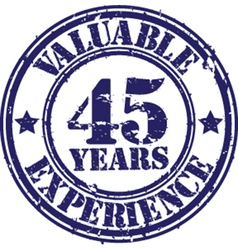 Valuable 45 years of experience rubber stamp vect vector