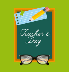 Teachers day greeting chalkboard paper glasses and vector