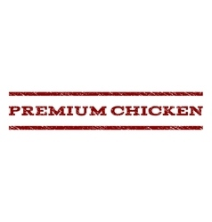 Premium Chicken Watermark Stamp vector image