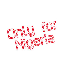 Only for nigeria rubber stamp vector