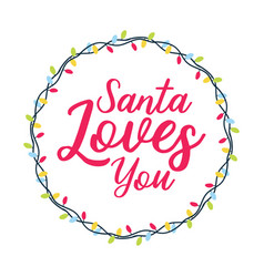 Santa loves you christmas holiday vector