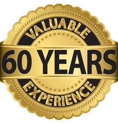 Valuable 60 years of experience golden label with vector