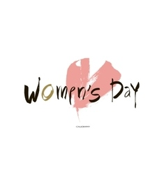 womens day hand lettering handmade calligraphy vector image