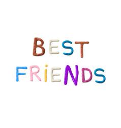 Handmade modeling clay words best friends vector
