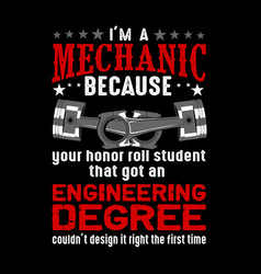 i m mechanic because your honor mechanic quote vector image