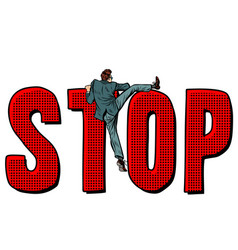 businessman man climbs on the word stop vector image