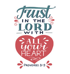 Hand lettering with bible verse trust in lord vector