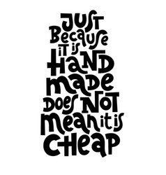 Hand made quotes vector