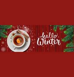 hello winter horizontal banner christmas tea with vector image