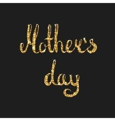 Mothers day gold lettering card Modern vector image