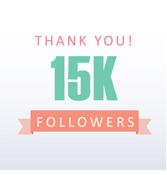 15k followers thank you number with banner vector