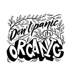 Hand lettering dont panic it s organic ecology vector