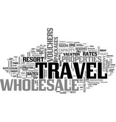 Wholesale travel gets you there cheaper text word vector