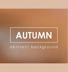 autumn nature blur background template vector image