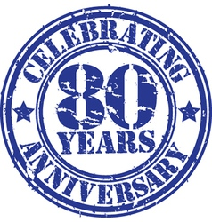 Celebrating 80 years anniversary grunge rubber sta vector image