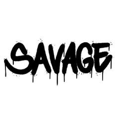 Graffiti savage word sprayed isolated on white vector