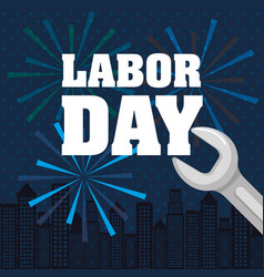 labor day lettering with tool and fireworks vector image