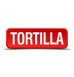 Tortilla red 3d square button isolated on white vector image