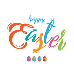 colorful happy easter lettering with easter eggs vector image