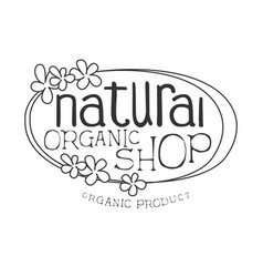 natural orgnic shop black and white promo sign vector image vector image