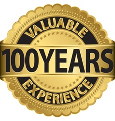 Valuable 100 years of experience golden label with vector
