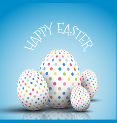 easter egg background with spotted eggs vector image