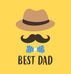happy fathers day with mustache tie bow and hat vector image