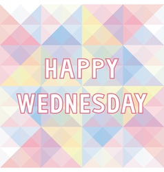 Happy Wednesday background3 vector image