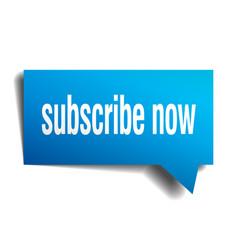 Subscribe now blue 3d speech bubble vector