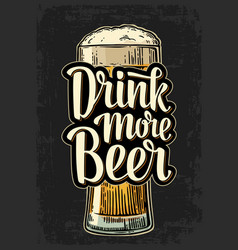 glass and lettering drink more beer vector image