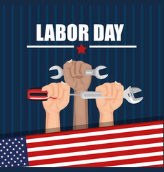 Labor day hands with fists raised tools american vector