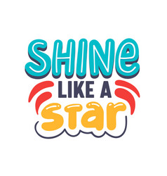 Shine like a star creative banner with typography vector