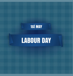 happy labour day 1st may poster banner vector image