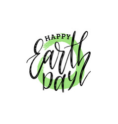 happy earth day hand lettering vector image