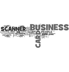 who needs a business card scanner text word cloud vector image