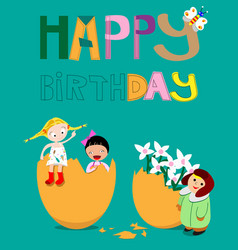 happy birthday postcard children hatching egg vector image