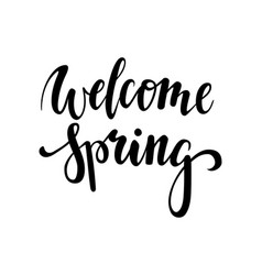 welcome spring hand drawn calligraphy and brush vector image vector image