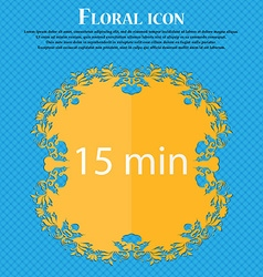 Fifteen minutes sign icon Floral flat design on a vector
