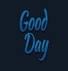 Good Day typography vector image