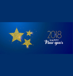 happy new year 2018 gold glitter holiday stars vector image
